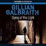Dying of the Light: An Alice Rice Mystery | Gillian Galbraith