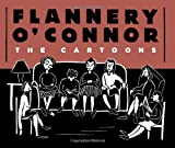 Image of Flannery O'Connor: The Cartoons