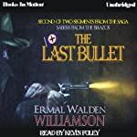 The Last Bullet: Sabers From The Brazos, Book 2 (       UNABRIDGED) by Ermal Walden Williamson Narrated by Kevin Foley