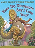 How Do Dinosaurs Say I Love You? (0007347073) by Yolen, Jane