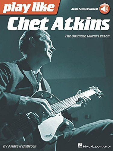 play-like-chet-atkins-the-ultimate-guitar-lesson-book-online-audio-for-chitarra