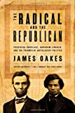 img - for The Radical and the Republican: Frederick Douglass, Abraham Lincoln, and the Triumph of Antislavery Politics book / textbook / text book