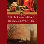 Silent in the Grave (       UNABRIDGED) by Deanna Raybourn Narrated by Ellen Archer