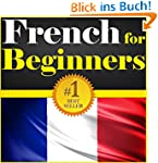 French for Beginners: Your Guide to L...