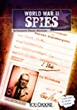 World War II Spies: An Interactive History Adventure (You Choose Books)