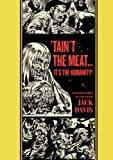 """Taint The Meat...Its The Humanity!"" and Other Stories (The EC Comics Library)"
