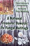 img - for A National Treasure: Dawyck: Its Fungal Heritage: Observations and Conservation by Roy Watling (2015-07-31) book / textbook / text book