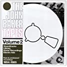 The John Baker Tapes Volume 2: Soundtracks, Library, Home Recordings, Electro Ads - Rare & Unreleased 1954-1985