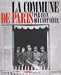 La commune de Paris par ceux qui l'on...