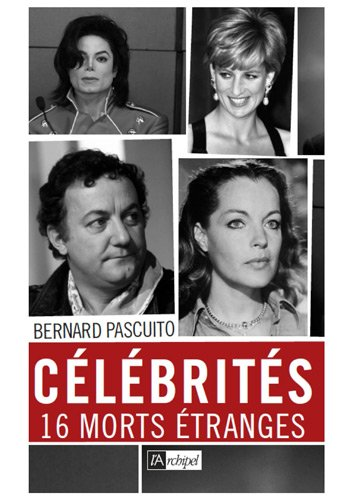 Bernard Pascuito - Célébrités, 16 morts étranges