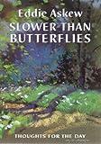Slower Than Butterflies