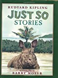 Just So Stories (0688139574) by Rudyard Kipling