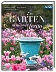 Ein Garten ist niemals fertig: Ideen...
