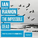 The Impossible Dead Audiobook by Ian Rankin Narrated by Peter Forbes