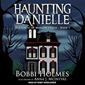The Ghost of Marlow House: Haunting Danielle Series, Book 1 | Bobbi Holmes, Anna J. McIntyre