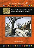 img - for New Netherland: The Dutch Settle the Hudson Valley (Building America) book / textbook / text book
