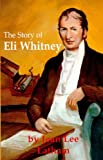 The Story of Eli Whitney (1887840427) by Jean Lee Latham