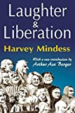 img - for Laughter and Liberation by Mindess, Harvey (2010) Paperback book / textbook / text book
