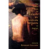 The Oxford Book of Stories by Canadian Women in Englishby Rosemary Sullivan