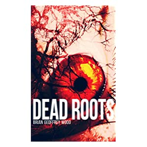 Dead Roots (The Analyst - Paranormal/Psychological Horror Book 1)