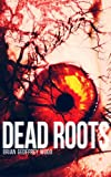 Dead Roots (The Analyst - Paranormal/Psychological Horror)