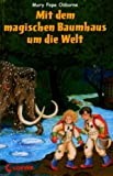 Mit dem magischen Baumhaus um die Welt: Im Land der Samurai - Gefahr am Amazonas - Im Reich der Mammuts - Abenteuer auf dem Mond - Mary Pope Osborne
