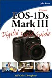 Canon EOS-1Ds Mark III Digital Field Guide John Kraus