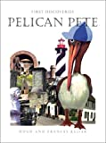 The Adventures of Pelican Pete: First Discoveries (The Adventures of Pelican Pete, 3)