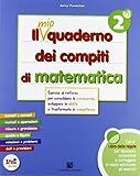 mio quaderno dei compiti di matematica. Per la 2ª classe elementare. Con fascicolo. Con CD Audio. Con CD-ROM. Con espansione online