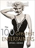 img - for Entertainment Weekly: The 100 Greatest Entertainers book / textbook / text book