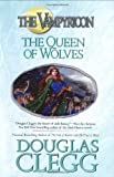 The Queen of Wolves: The Vampyricon, Book III (0441015239) by Clegg, Douglas