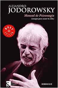 Manual de psicomagia (consejos para sanar tu vida) (Spanish Edition