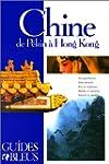 Chine - De P�kin � Hong-Kong