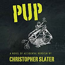 Pup (       UNABRIDGED) by Christopher Slater Narrated by Brian Hutchison