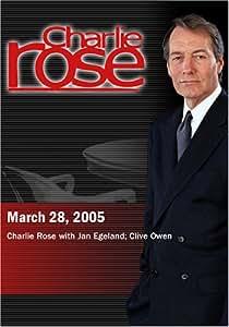 Charlie Rose with Jan Egeland; Clive Owen (March 28, 2005)