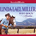 Big Sky Mountain Audiobook by Linda Lael Miller Narrated by Jack Garrett
