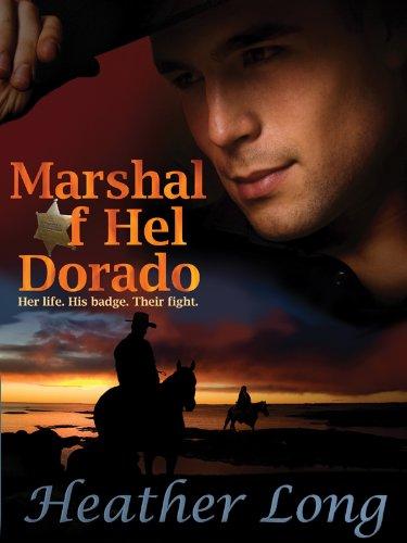 Marshal of Hel Dorado (Fevered Hearts, #1)