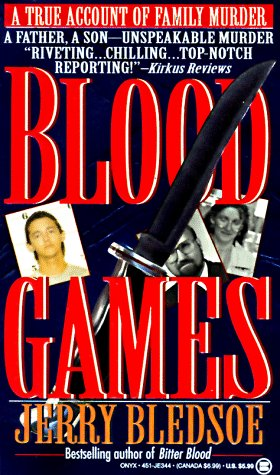 Blood Games: A True Account of Family Murder (Signet), JERRY BLEDSOE