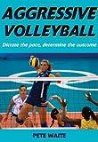 Pete Waite Aggressive Volleyball