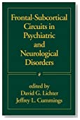 Frontal-Subcortical Circuits in Psychiatric and Neurological Disorders