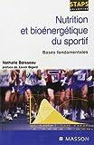 Nutrition et bioénergétique du sportif : Bases fondamentales