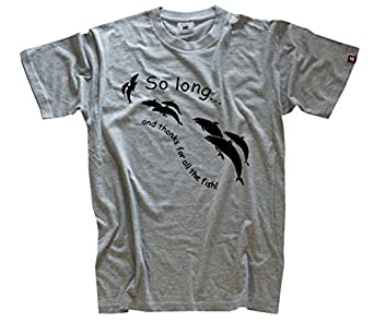 So long... and thanks for all the fisch!!! T-Shirt S-XXL Grau S