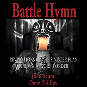Battle Hymn: Revelations of the Sinister Plan for a New World Order Audiobook