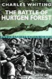 THE BATTLE OF HURTGEN FOREST (0330420518) by CHARLES WHITING