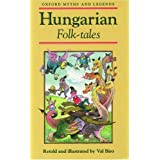 Hungarian Folk-Tales (Oxford Myths and Legends) ~ Val Biro