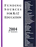 img - for Funding Sources for K-12 Education 2004, 6th Edition book / textbook / text book