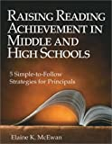 Raising Reading Achievement in Middle and High Schools: Five Simple-to-Follow Strategies for Principals
