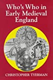 Who's Who in Early Medieval England, 1066-1272 (Who's Who in British History)