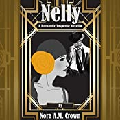Nelly: A Romantic Suspense Novella | Nora A.M. Crown
