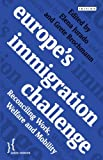 Europe's Immigration Challenge: Reconciling Work, Welfare and Mobility (Policy Network)